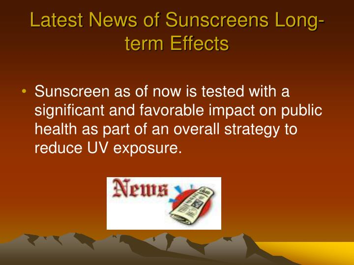 Latest News of Sunscreens Long-term Effects