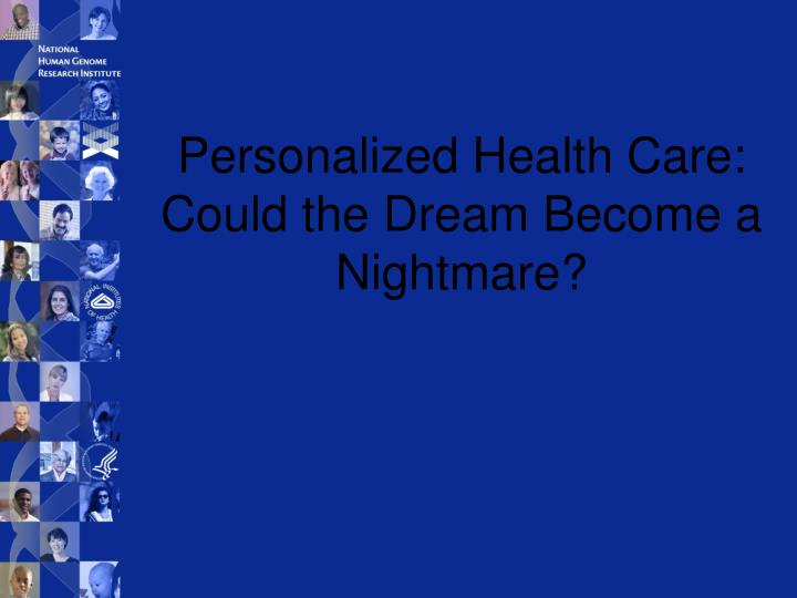 Personalized Health Care: Could the Dream Become a Nightmare?