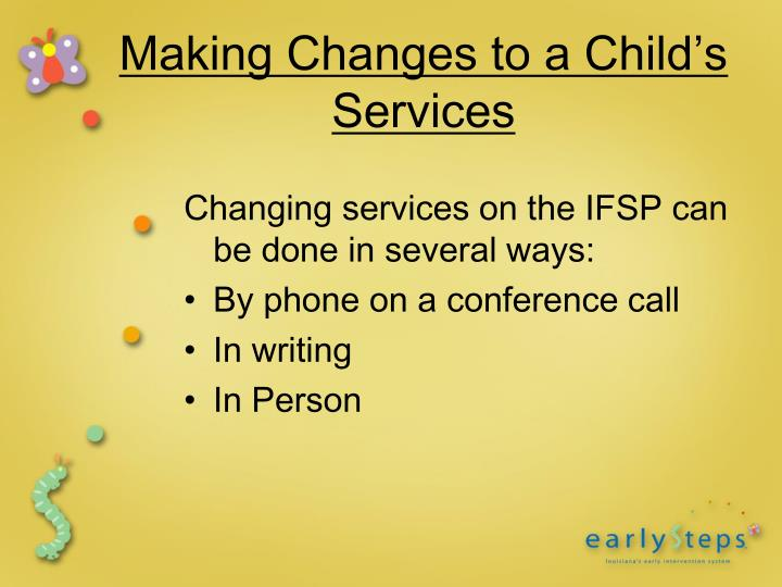 Making Changes to a Child's Services