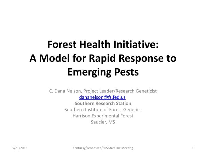 Forest health initiative a model for rapid response to emerging pests