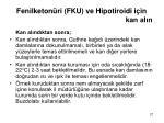 fenilketon ri fku ve hipotiroidi i in kan al n8