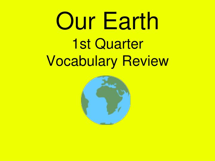 our earth 1st quarter vocabulary review n.