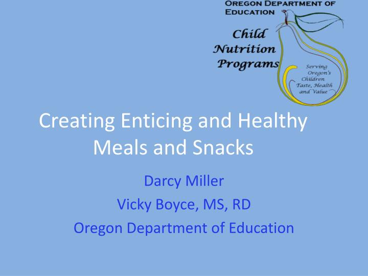 creating enticing and healthy meals and snacks n.