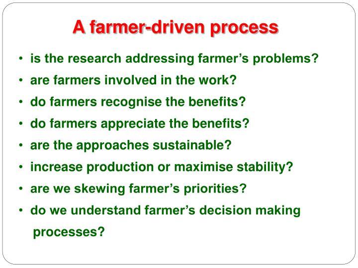 A farmer-driven process