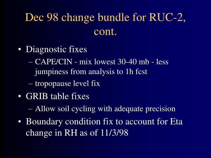 Dec 98 change bundle for RUC-2, cont.