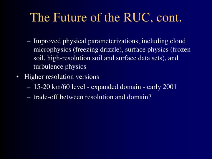 The Future of the RUC, cont.