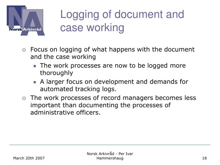 Logging of document and case working