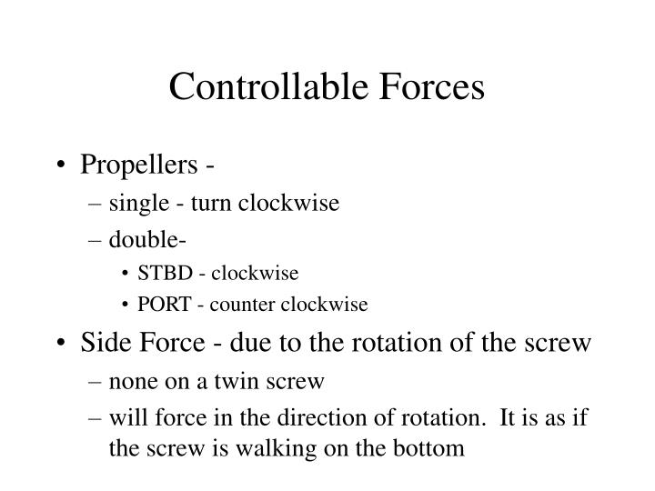 Controllable Forces