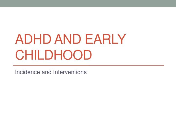 adhd and early childhood n.