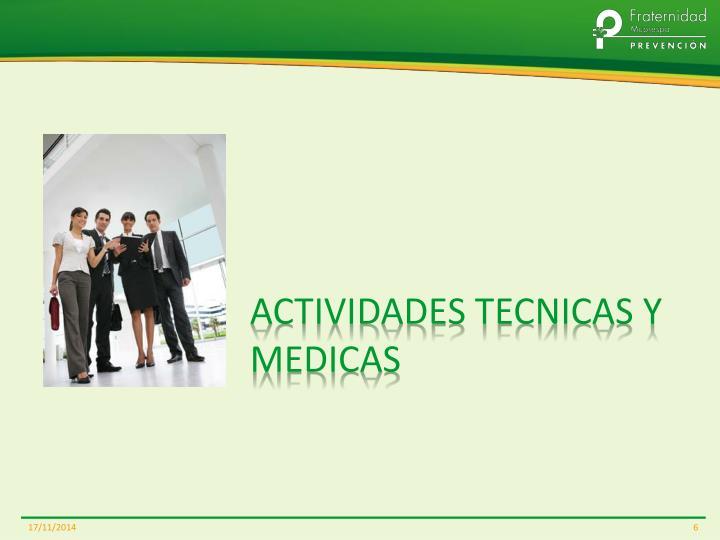 ACTIVIDADES TECNICAS Y MEDICAS