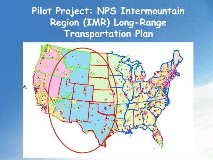 Pilot Project: NPS Intermountain Region (IMR) Long-Range Transportation Plan