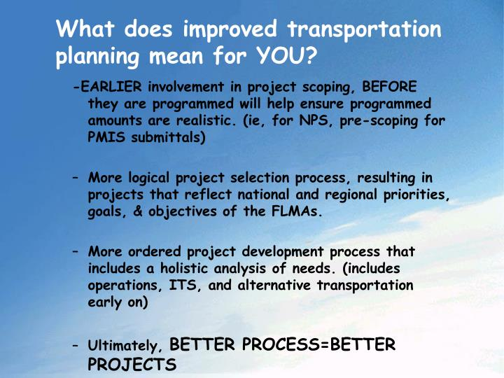 What does improved transportation planning mean for YOU?