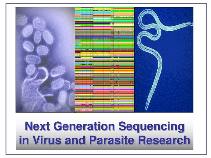 next generation sequencing in virus and parasite research n.