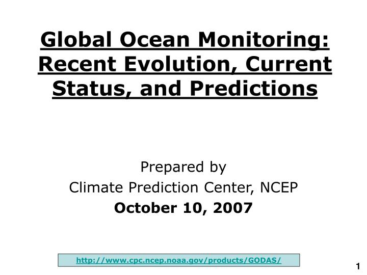 Global ocean monitoring recent evolution current status and predictions