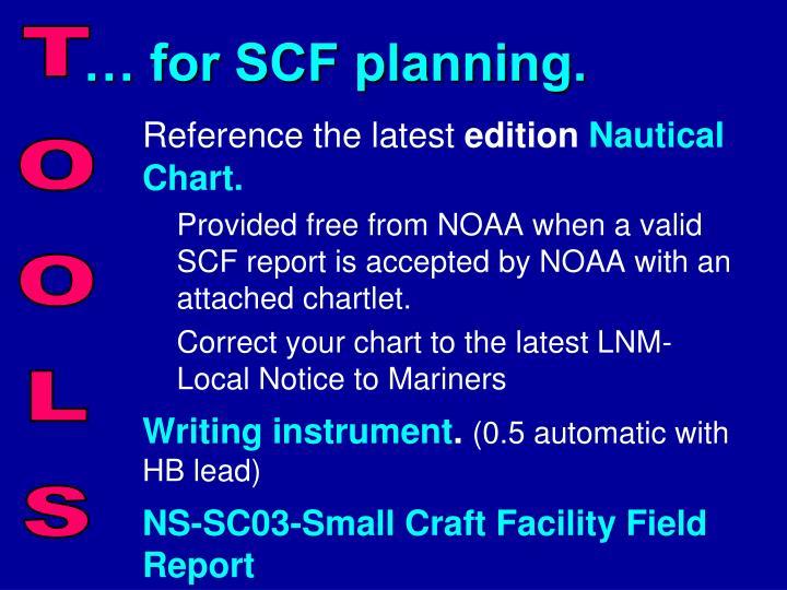 … for SCF planning.