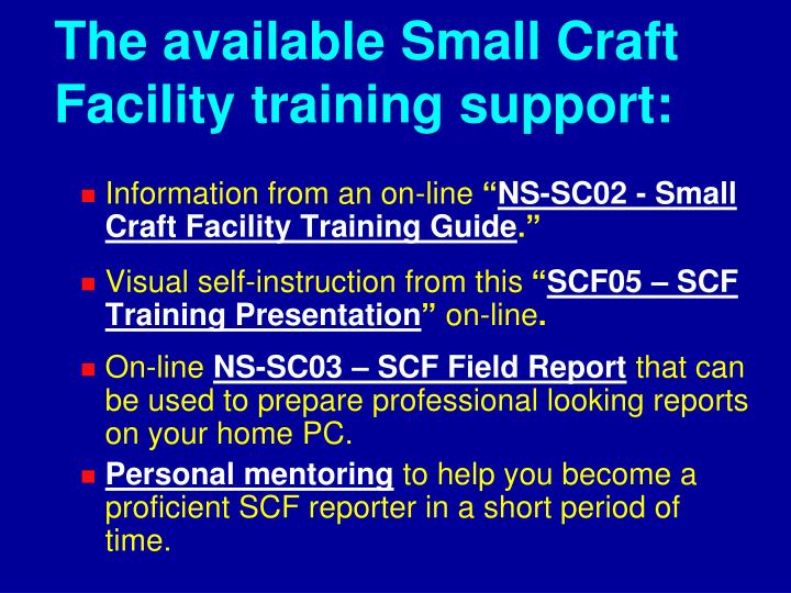 The available Small Craft Facility training support: