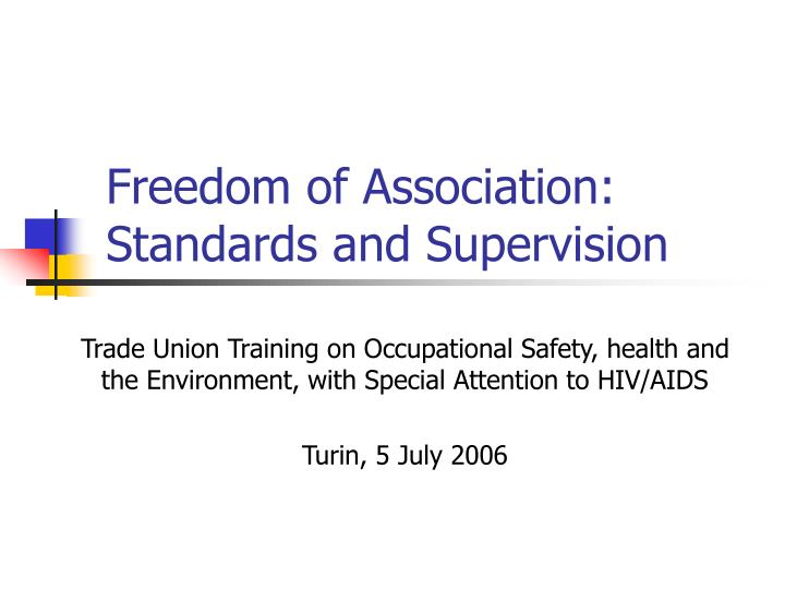 Freedom of association standards and supervision