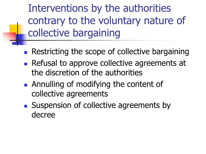 Interventions by the authorities contrary to the voluntary nature of collective bargaining