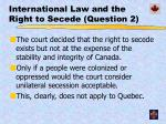 international law and the right to secede question 2