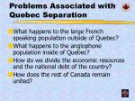 problems associated with quebec separation
