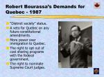 robert bourassa s demands for quebec 1987