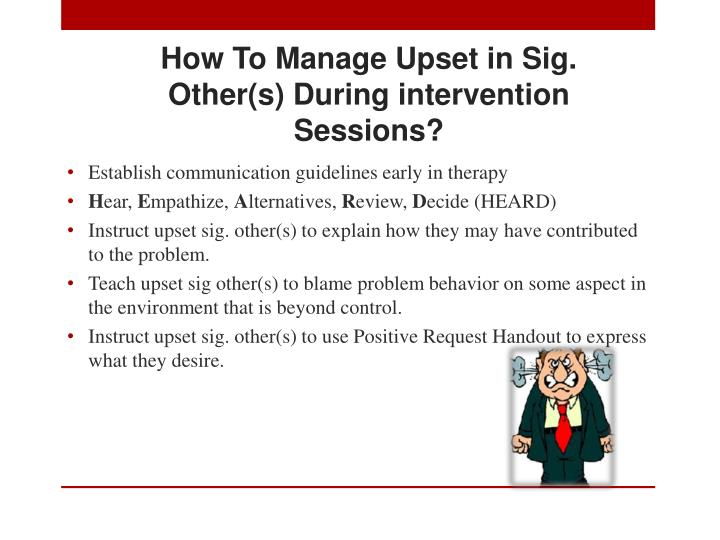 How To Manage Upset in Sig. Other(s) During intervention Sessions?