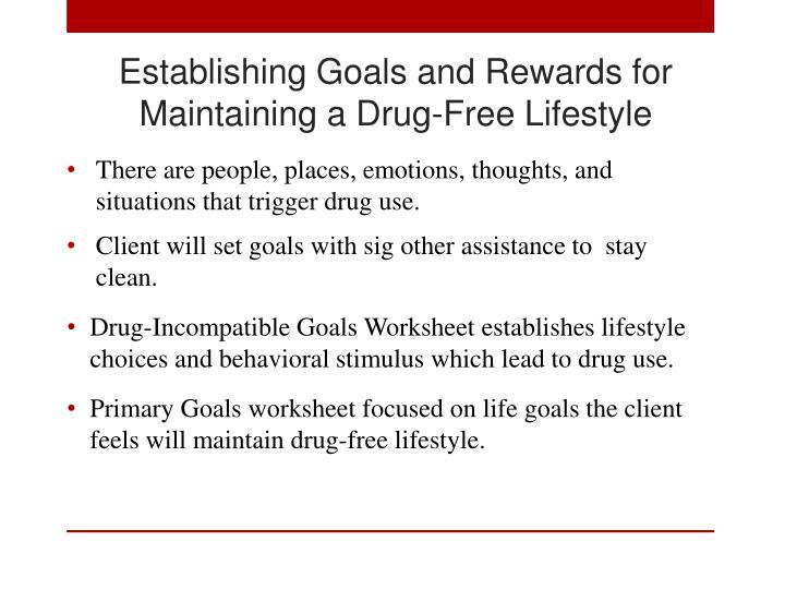 Establishing Goals and Rewards for Maintaining a Drug-Free Lifestyle