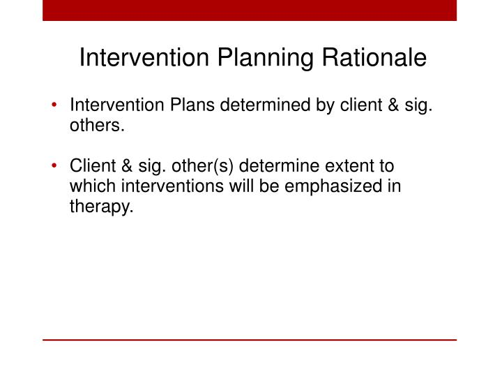 Intervention Planning Rationale