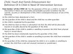 child youth and family enhancement act definition of a child in need of intervention services