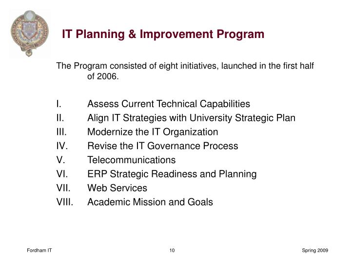The Program consisted of eight initiatives, launched in the first half of 2006.