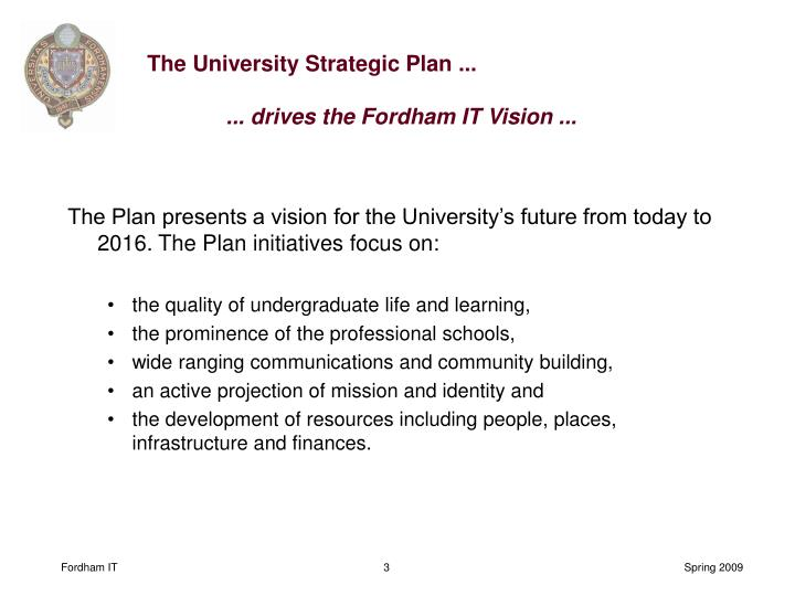 The university strategic plan drives the fordham it vision