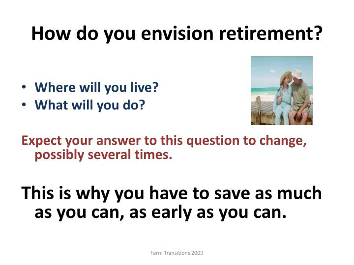 How do you envision retirement?