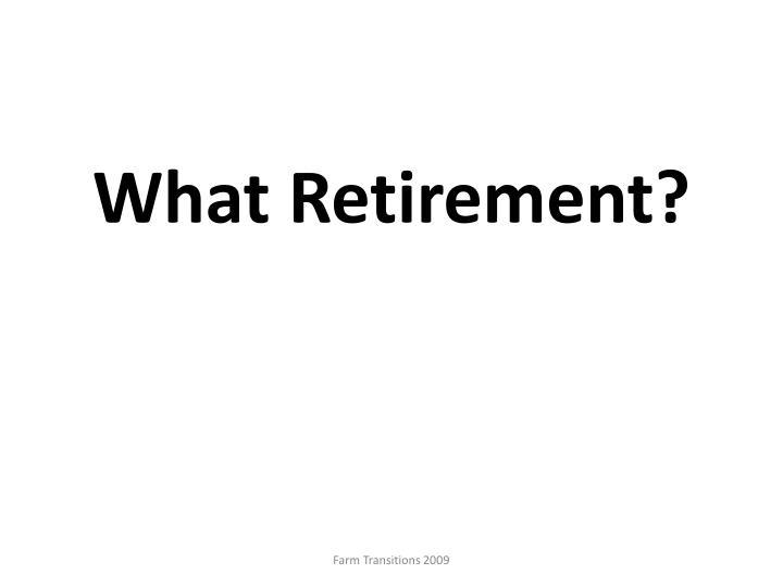 What Retirement?