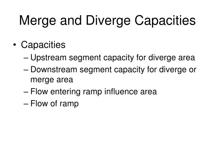 Merge and Diverge Capacities