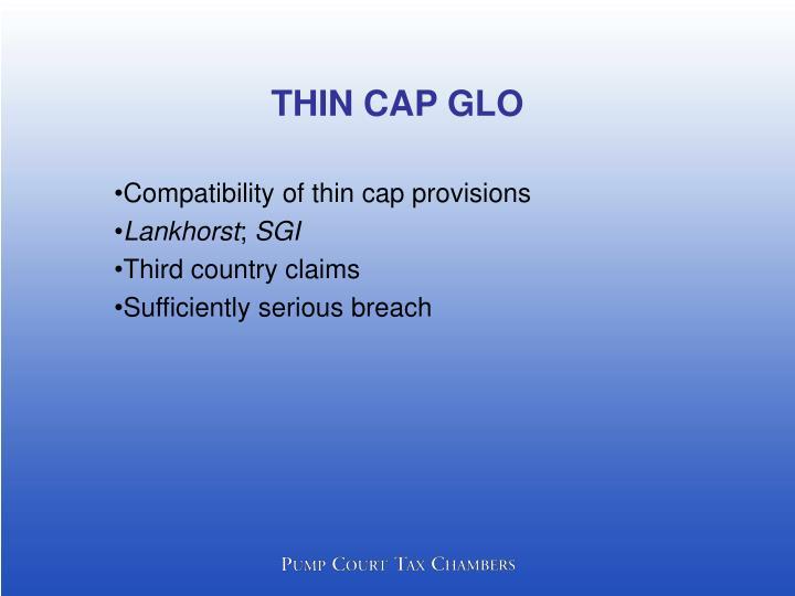THIN CAP GLO