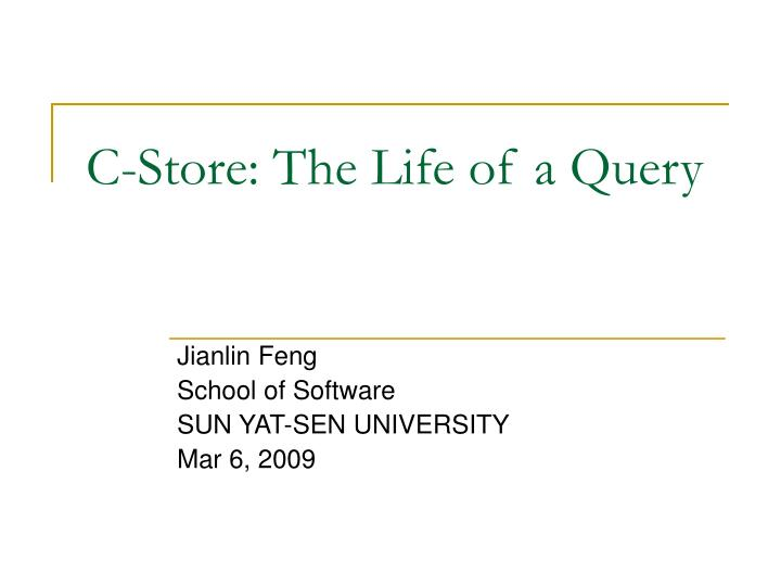 C store the life of a query