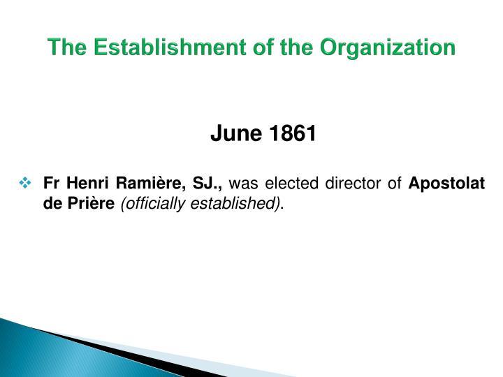 The Establishment of the Organization