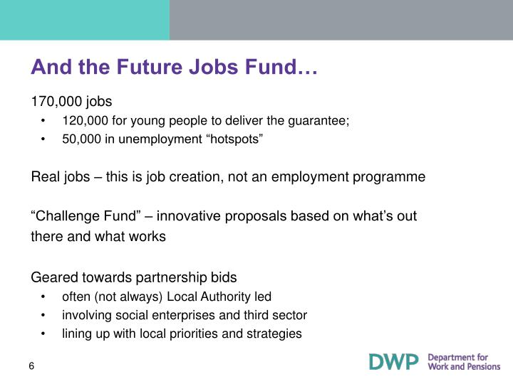 And the Future Jobs Fund…