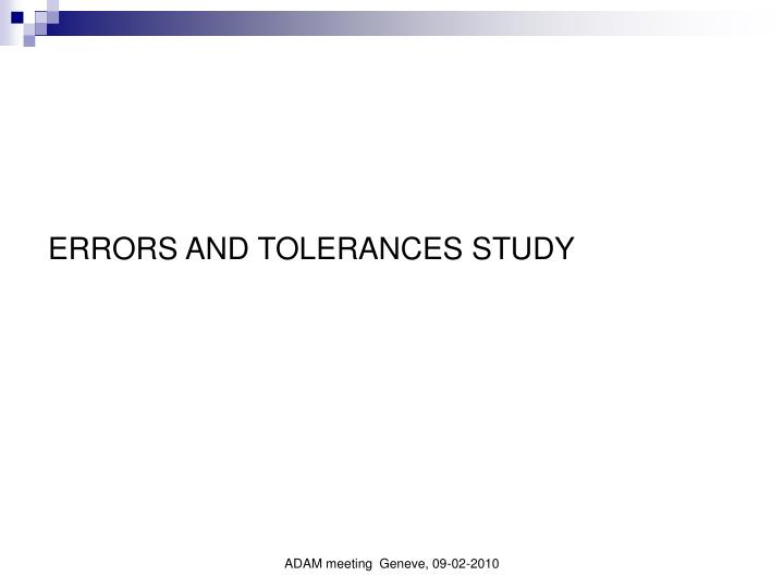 ERRORS AND TOLERANCES STUDY