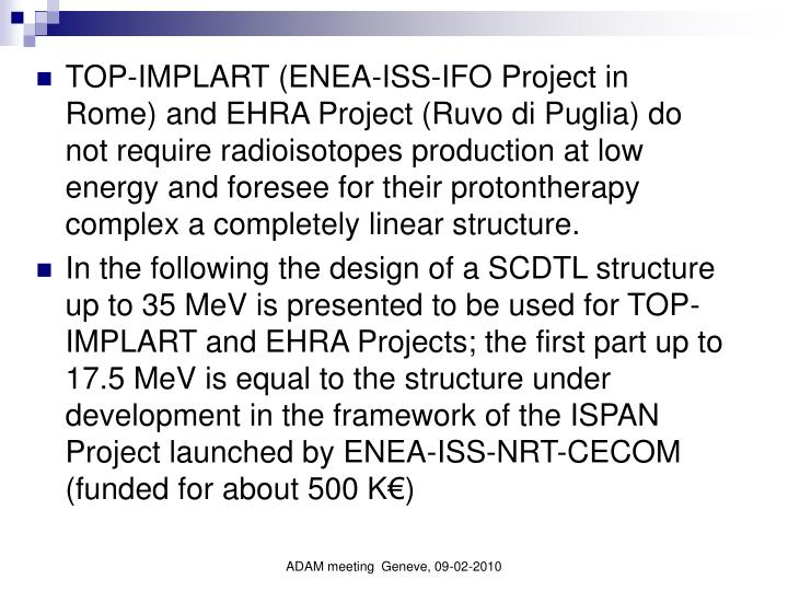 TOP-IMPLART (ENEA-ISS-IFO Project in Rome) and EHRA Project (Ruvo di Puglia) do not require radioiso...