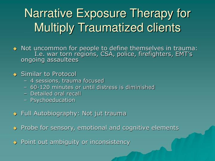 Narrative Exposure Therapy for Multiply Traumatized clients