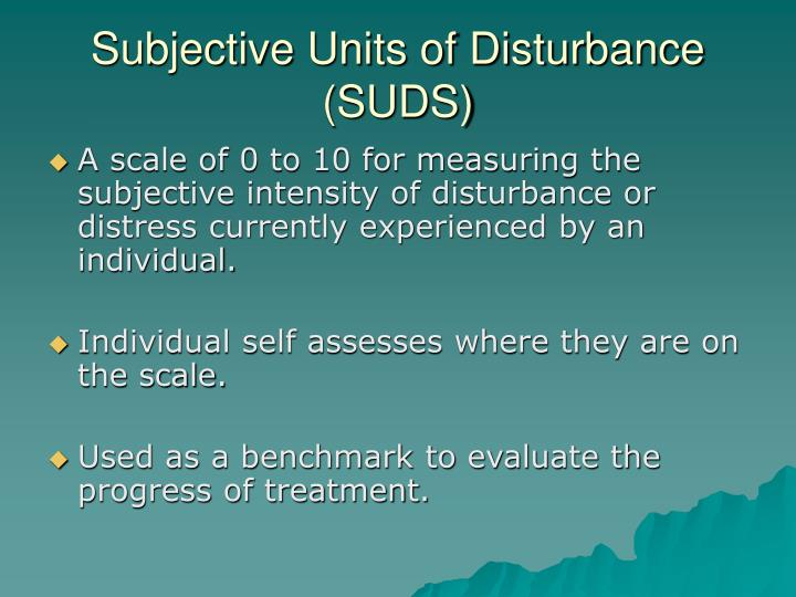 Subjective Units of Disturbance (SUDS)