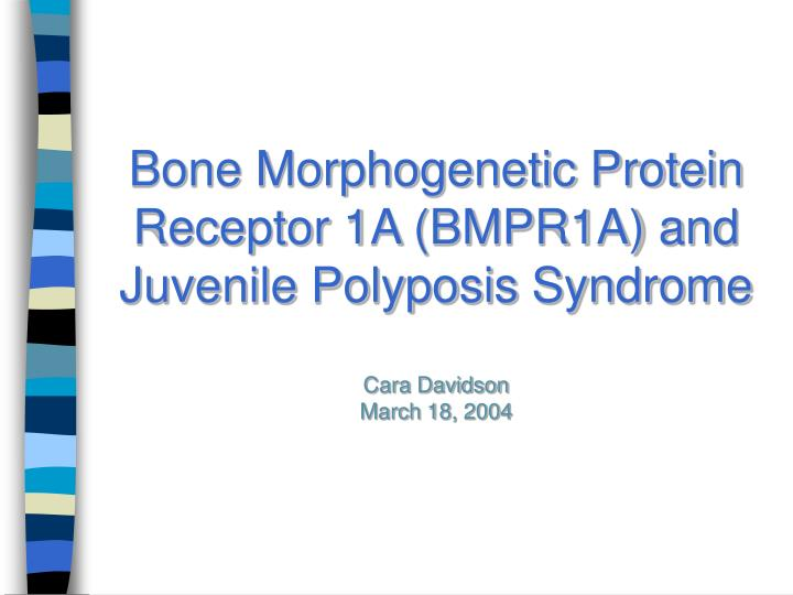 Bone Morphogenetic Protein Receptor 1A (BMPR1A) and Juvenile Polyposis Syndrome