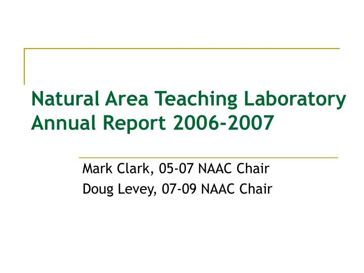 Natural area teaching laboratory annual report 2006 2007