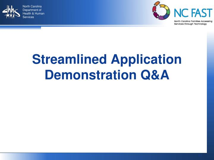 Streamlined Application Demonstration Q&A