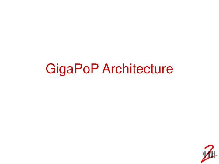 GigaPoP Architecture