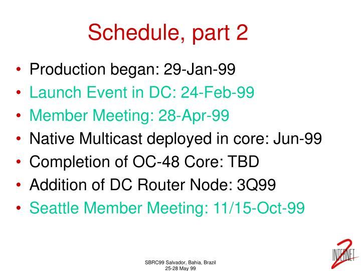 Schedule, part 2