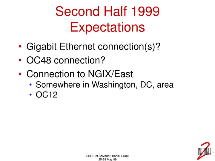 Second Half 1999 Expectations