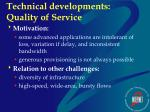 technical developments quality of service