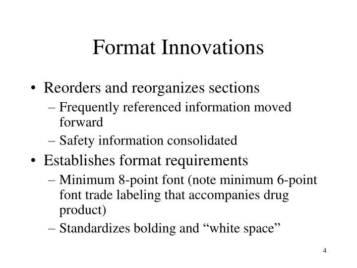Format Innovations